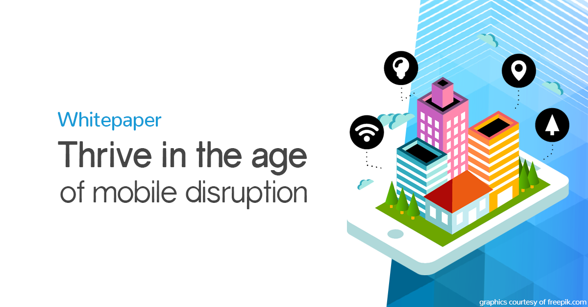 Whitepaper: Thrive in the age of mobile disruption